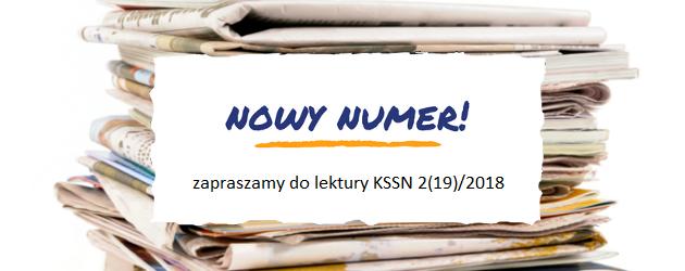 Nowy Numer! napis: Nowy numer! zapraszamy do lektury KSSN 2(19)/2019. W tle sterta gazet